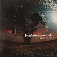 Cover Kosheen - Overkill (Is It Over Now?)
