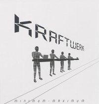 Cover Kraftwerk - Minimum-Maximum