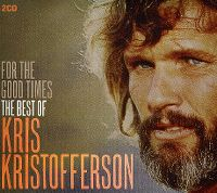 Cover Kris Kristofferson - For The Good Times - The Best Of Kris Kristofferson