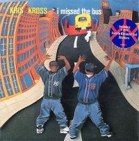 Cover Kris Kross - I Missed The Bus