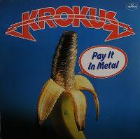 Cover Krokus - Pay It In Metal