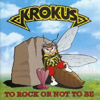 Cover Krokus - To Rock Or Not To Be
