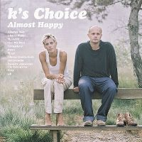 Cover K's Choice - Almost Happy