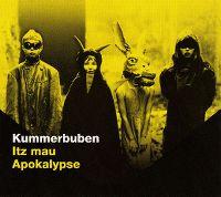 Cover Kummerbuben - Itz mau Apokalypse