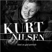Cover Kurt Nilsen - Inni en god periode