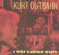 Cover Kurt Ostbahn - I wüs garned wissn