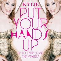Cover Kylie Minogue - Put Your Hands Up (If You Feel Love)