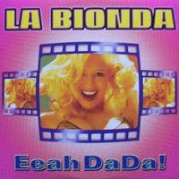 Cover La Bionda - Eeah Da Da!