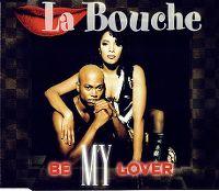 Cover La Bouche - Be My Lover