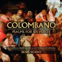 Cover La Cappella Musicale della Cattedrale di Vercelli / Denis Silano - Colombano: Psalms For Six Voices