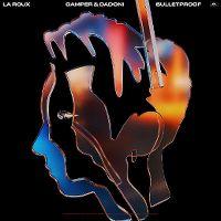 Cover La Roux, Gamper & Dadoni - Bulletproof