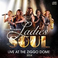 Cover Ladies Of Soul - Live At The Ziggo Dome 2014