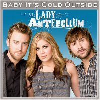 Cover Lady Antebellum - Baby, It's Cold Outside