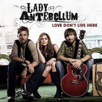 Cover Lady Antebellum - Love Don't Live Here