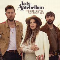 Cover Lady Antebellum - What If I Never Get Over You