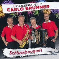 Cover Ländlerkapelle Carlo Brunner - Schlussbouquet