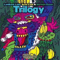 Cover Laidback Luke, Arno Cost & Norman Doray - Trilogy