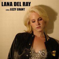 Cover Lana Del Rey - Lana Del Ray A.K.A. Lizzy Grant