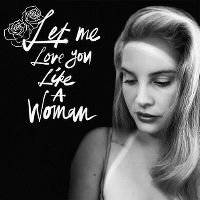 Cover Lana Del Rey - Let Me Love You Like A Woman