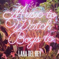 Cover Lana Del Rey - Music To Watch Boys To