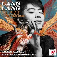 Cover Lang Lang / Valery Gergiev / Vienna Philharmonic - Liszt - My Piano Hero