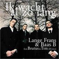 Cover Lange Frans & Baas B feat. Brutus & Tim - Ik wacht al zo lang