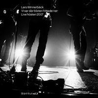 Cover Lars Winnerbäck - Vi var där blixten hittade ner - Live hösten 2007