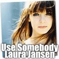 Cover Laura Jansen - Use Somebody