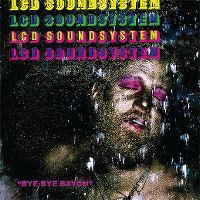 Cover LCD Soundsystem - Bye Bye Bayou