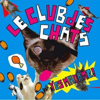 Cover Le Club Des Chats - Yes Madame!