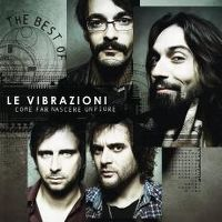 Cover Le Vibrazioni - Come far nascere un fiore - The Best Of
