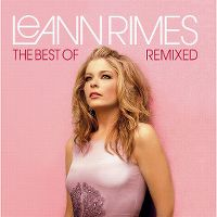 Cover LeAnn Rimes - The Best Of Remixed