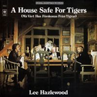 Cover Lee Hazlewood - A House Safe For Tigers