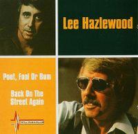 Cover Lee Hazlewood - Poet, Fool Or Bum / Back On The Street Again