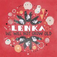 Cover Lenka - We Will Not Grow Old