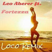 Cover Leo Aberer feat. Fortezza - Loco (Remix)