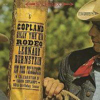 Cover Leonard Bernstein / New York Philharmonic - Copland: Billy The Kid Rodeo - In Celebration Of Aaron Copland's 60th Birthday Season