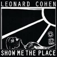 Cover Leonard Cohen - Show Me The Place