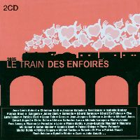 Cover Les Enfoirés - 2005: Le train des Enfoirés