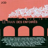 Cover Les Enfoirés - 2005: Le train des Enfoirés