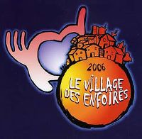 Cover Les Enfoirés - 2006: Le village des Enfoirés