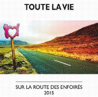 Cover Les Enfoirés - Toute la vie
