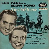 Cover Les Paul & Mary Ford - I'm A Fool To Care