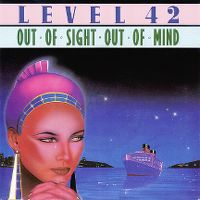 Cover Level 42 - Out Of Sight, Out Of Mind