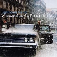 Cover Lighthouse Family - Whatever Gets You Through The Day