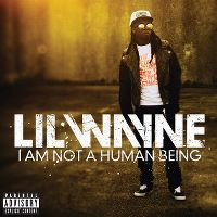 Cover Lil Wayne - I Am Not A Human Being