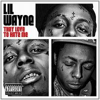 Cover Lil Wayne - They Love To Hate Me