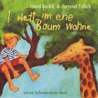 Cover Linard Bardill & Fortunat Frölich mit em Sinfonieorchester Basel - I wett im ene Baum wohne