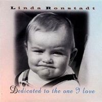 Cover Linda Ronstadt - Dedicated To The One I Love