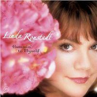 Cover Linda Ronstadt - Hummin' To Myself